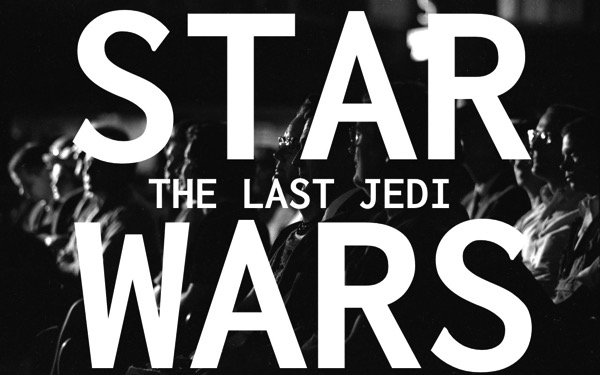 STAR WARS 最後のジェダイ / ネタバレされる前に今すぐ観るべき